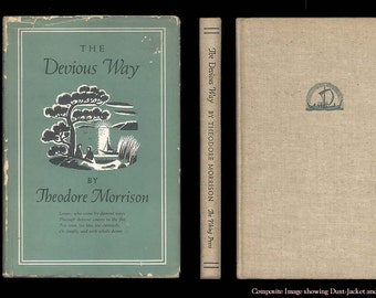 The Devious Way by Theodore Morrison 1st Edition Vintage Book Signed by the Author Poet / Professor from Harvard & Middlebury College