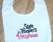 Baby Girl Bib Policeman State Tropper's Princess Embroidered Saying