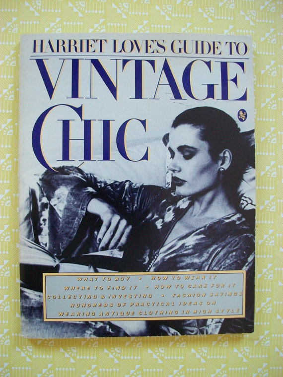 Harriet Love's Guide To Vintage Chic: fab guide to buying and wearing vintage fashion