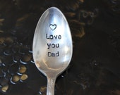 Vintage Silverplate, Hand Stamped Spoon, Love you Dad, Celebration Spoon, Ready to Ship