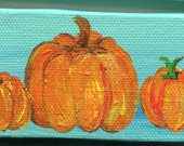 3 Pumpkins Original mini painting on mint Canvas with Easel - small acrylic painting of pumpkins - pumpkins mini canvas