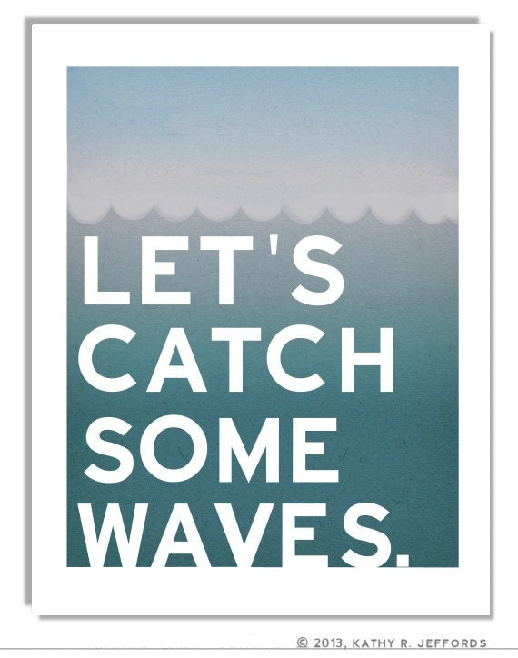 Surfing Art Let's Catch Some Waves Print by thedreamygiraffe