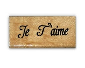 Je T'aime, I love you, French mounted rubber stamp, Valentine, wedding #22