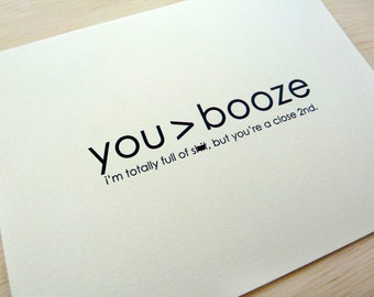 Mature All Occasion Card. Booze Card. Funny Love Card. Snarky Card. Greater Than Booze. Birthday Card.