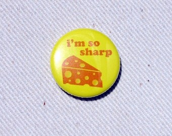 I'm So Sharp Pinback Button - Funny Cheese Pin by Oh Geez Design