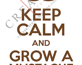 Keep Calm and Grow a Mustache 8x10 instant download, printable