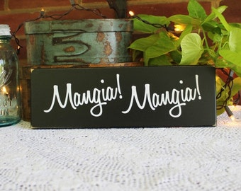 Mangia Mangia Sign Painted Wood Primitive Italian Kitchen Home Decor Wall Art