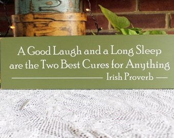 A Good Laugh and Long Sleep Irish Saying Wood Sign