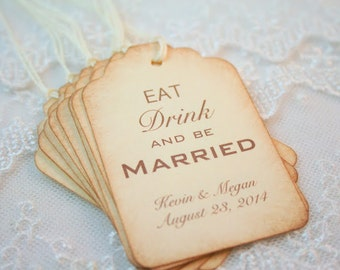 Eat Drink and Be Married  Favor Tags Wedding Set of 10 Name and Date Personalized