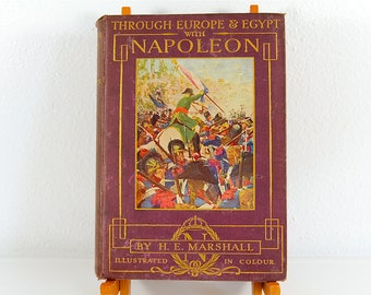 Through Europe & Egypt with Napoleon by H.E. Marshall - Rare Illustrated 1912 Antique Book