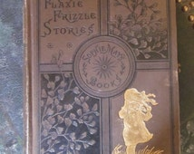 Vintage Flaxie Frizzle Stories by Sophie May Books FLAXIE'S KITTYLEAN 5th in Series 1883 TREASURY Item