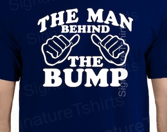 The Man Behind the Bump t-shirt. Gift for dad. T-shirt for dad. Pregnancy. Baby shower. shirt for dad. new dad. baby bump. new baby. Easter