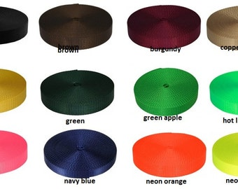 """1"""" HEAVY WEIGHT Nylon Webbing -  10 YARDS     Your Choice of  21 Colors  Burgundy Discontinued"""