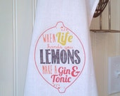 When Life hands you Lemons...Make a Gin & Tonic Kitchen Bar Towel