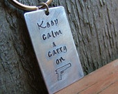 Keep Calm & Carry On Custom Hand Stamped Concealed Carry Second Amendment Pistol Key Chain by MyBella
