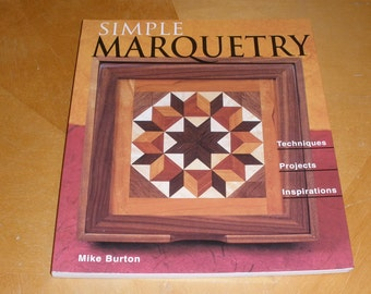 Simple MARQUETRY by Mike Burton - Techniques, Projects, Inspirations, Wood Veneer, Cutting, Glue, Method, Bonding, Finishing, Patterns, Book