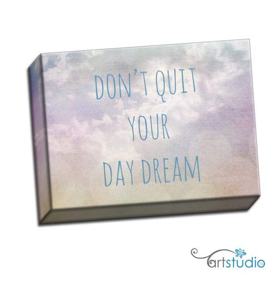 "Don't Quit Your Day Dream Clouds Sun Whimsy Typography Quote - 8""x10"" to 20""x24"" - .75 Thin Bar Gallery Wrapped Canvas - artstudio54"