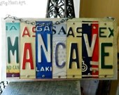 Mancave Sign.  License Plate Sign Man Cave License Plate Art Recycled Art Metal Sign. Eco Friendly Man Gift