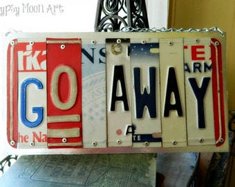 Go Away Sign License Plate Art Recycled Art Metal Sign. Unwelcome Sign License Plate Sign