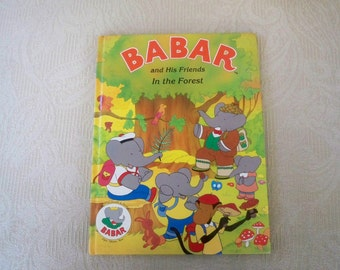 """Babar  Vintage Book 1990 """"Babar and His Friends in the Forest"""" Children's Classic Children's Book"""
