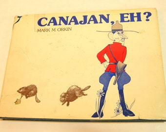 Canajan, Eh? By Mark M. Orkin Vintage Book