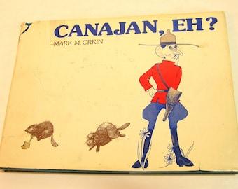 Canajan, Eh? By Mark M. Orkin Vintage Book