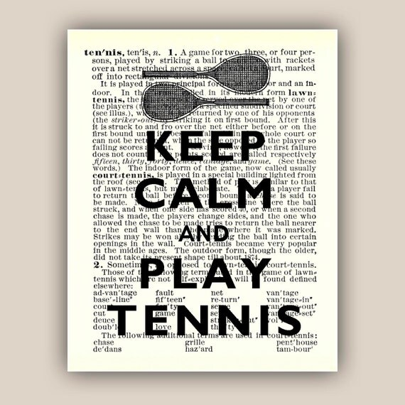 Keep calm and play tennis Print Poster on an old Oxford dictionary book page reproduction Large size 11x14