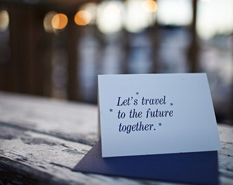 Let's Travel to the Future Together - Letterpress Card