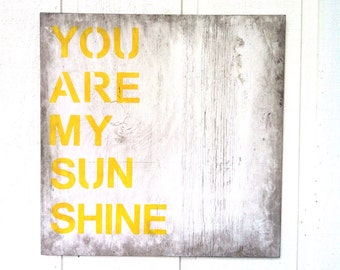 You Are My Sunshine - Hand Painted Sign