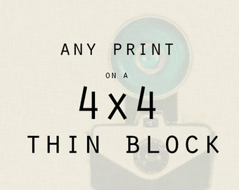 Any 4x4 Thin Wood Photo Block - Photography on Wood