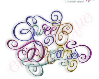 Sweet Dreams Calligraphy 2- Instant Download Digital Files for Machine Embroidery