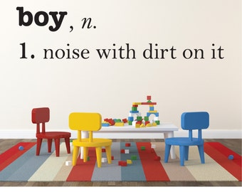 "Boy, noise with dirt on it Vinyl lettering wall decal 12"" tall x 36"" wide"