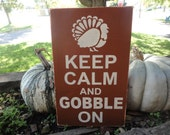Keep Calm And Gobble ON, Painted Wood Sign, Thanksgiving Decor,