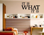It Is What It Is Quote, Vinyl Wall Lettering, Vinyl Wall Decals, Vinyl Decals, Vinyl Lettering, Wall Quotes, Wall Words, Home Decal