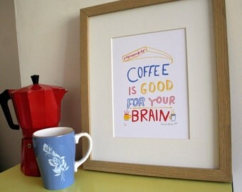 Coffee is Good For Your Brain Screen Print - Limited Edition Print