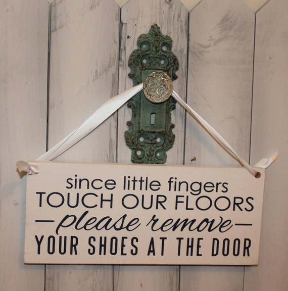 Remove Shoes Sign Since Little Fingers By Thegingerbreadshoppe