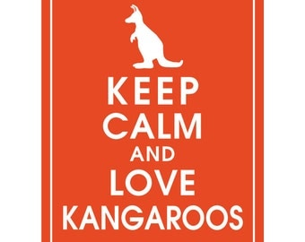 Keep Calm and LOVE KANGAROOS - Art Print (Featured in Flame) Keep Calm Art Prints and Posters