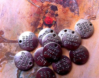 Never Never Give Up stamped  Embellishment Tags Charms  20