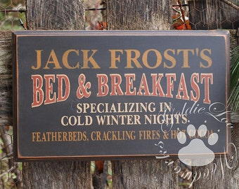 Jack Frost Bed & Breakfast, Wood Wall Sign, Primitive, Christmas