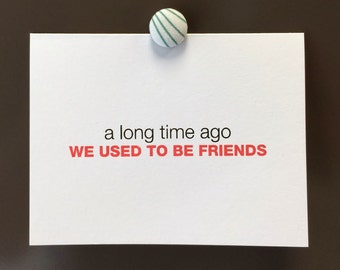 A Long Time Ago, We Used to Be Friends (Veronica Mars) - Gocco Printed Card