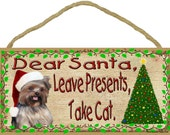 """YORKSHIRE Terrier YORKIE Dear Santa Leave Presents Take CAT 10"""" x 5"""" Christmas Dog Sign Holiday Pet Plaque"""