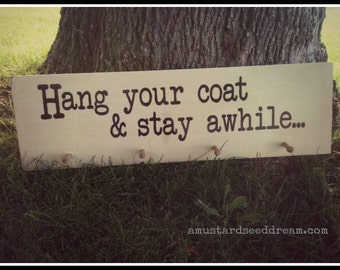 Hang Your Coat  and Stay Awhile - saying - Vinyl Wall Art, Graphics, Lettering, Decals, Stickers