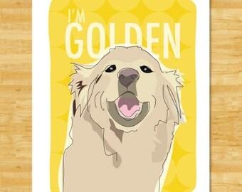 Golden Retriever Art Print - I am Golden - Golden Retriever Gifts Dog Breed Art