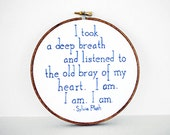 Sylvia Plath Quote Hand-Embroidered in a 6 inch Embroidery Hoop - Fiber Wall Art