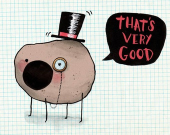 That's Very Good - card - congratulations well done positive event occasion good will fop monocle top hat potato silly humour graduation