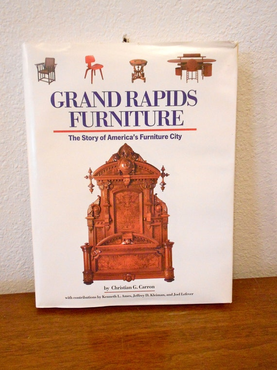 Grand Rapids Furniture The Story Of America 39 S By Hazelhome