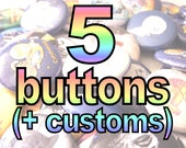 5 Custom Pin Back Buttons 1-inch