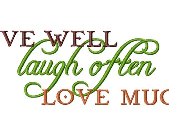 Live Well Laugh Often Love Much Quote Machine Embroidery Design