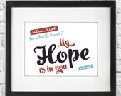 Scripture Art Print - My Hope is in You - Psalm 39:7