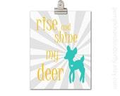 Rise and Shine, Rise and Shine My Deer, Modern Nursery, Kids Decor, Kids Art Print, Kids Wall Decor, Turquoise, Orange, Custom Color